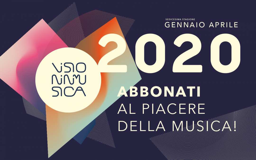 "Subscribe to the Season ""Visioninmusica 2020"""